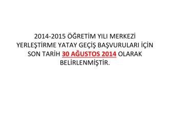 2014-2015 Merkezi Yerleştirme Yatay Geçiş Duyurusu