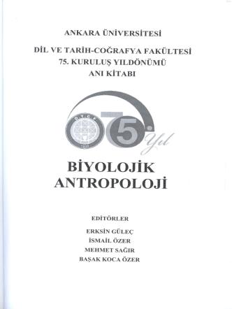Biyolojik Antropoloji Basım Yılı : 2012 Satış Fiyatı : 15,00 TL