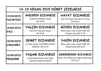 13-19 nisan 2015 nöbet çizelgesi çıktısı için tıklayınız