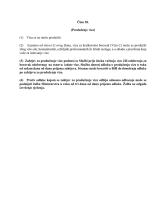 Član 38. (Produženje vize) (1) Viza se ne može produžiti. (2