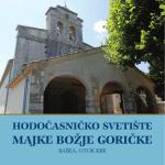 MAJKE BOŽJE GORIČKE - Svetište Majke Božije Goričke