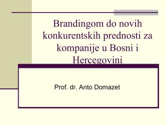 Brandingom do novih konkurentskih prednosti za kompanije u Bosni