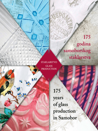 175 godina samoborskog staklarstva 175 years of glass production