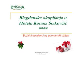 Blagdanska okupljanja u hotelu Korana Srakovčić