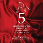 """""""V Internacionalni salon vina """"Monte Vino"""" Podgorica 2015.g"""