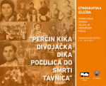 Katalog izložbe - Perčin kika divojačka dika, poculica do smrti tavnica