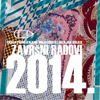 2010.-2014. završni radovi - Škola primijenjene umjetnosti i dizajna
