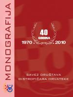 Monografija 40 godina SDDH - Savez društava distrofičara Hrvatske