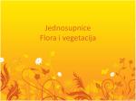 Jednosupnice Flora i vegetacija