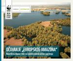 """OČUVANJE """"EVROPSKOG AMAZONA"""""""