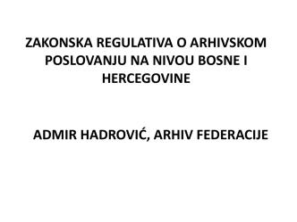Admir Hadrović, Arhiv FBiH
