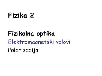 10_ Fizikalna optika. Valovi, polarizacija.pdf
