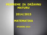 PRIPREMA ZA DRŽVNU MATURU 2013/2014 MATEMATIKA