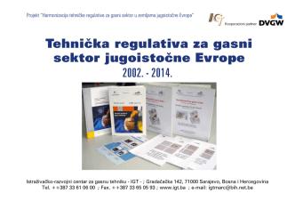 2002. - 2014. Tehnička regulativa za gasni sektor - IGT-a