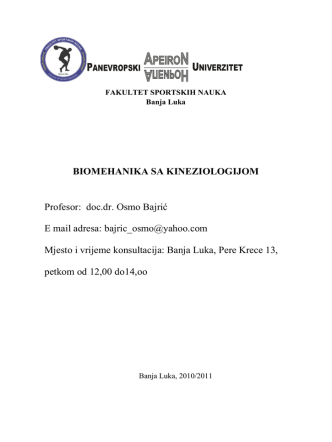 BIOMEHANIKA SA KINEZIOLOGIJOM Profesor: doc.dr. Osmo Bajrić