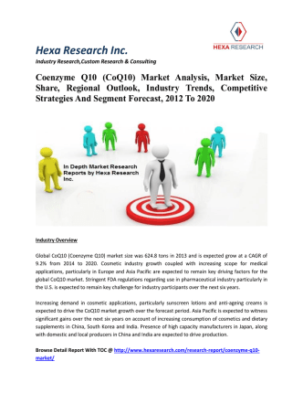 Coenzyme Q10 (CoQ10) Market Analysis, Market Size, Share, Regional Outlook, Industry Trends, Competitive Strategies And Segment Forecast, 2012 To 2020