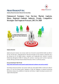 Outsourced Customer Care Services Market Analysis, Share, Regional Outlook, Industry Trends, Competitive Strategies And Segment Forecast, 2012 To 2020