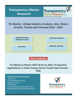 Tin Market Poised to Reach US$7.29 bn by 2023; Asia Pacific to Exhibit Fastest Growth