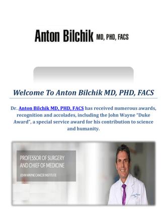Anton Bilchik MD, PHD, FACS : Colorectal Cancer Surgery