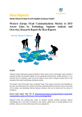 Western Europe Fixed Communications by Technology Market Research Report 2016: Hexa Reports