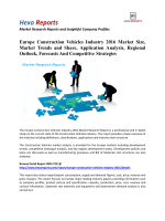 Europe Construction Vehicles Industry 2016 Market Size, Market Trends and Share, Application Analysis, Regional Outlook, Forecasts And Competitive Strategies