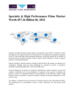 Specialty And High Performance Films Market Demand Was Over 6,000 Kilo Tons In 2015 And Growing At A CAGR Of Over 6.0% From 2016 To 2024