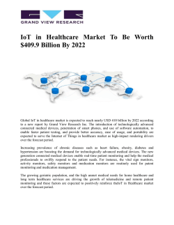 Internet of Things in Healthcare Market Will Grow Rising Demand For Real Time Disease Management And Improved Patient Care Services Till 2022