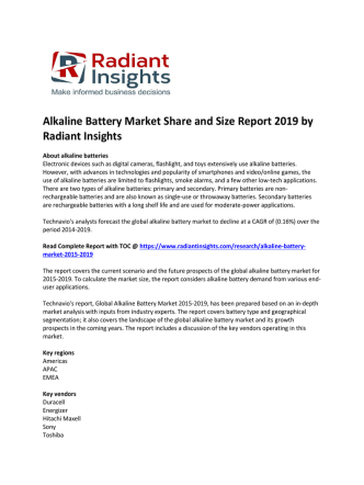 Alkaline Battery Market Size & Forecast Growth Report To 2019: Radiant Insights, Inc