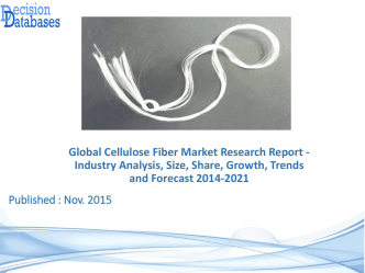 Cellulose Fiber Market Trends, Growth Analysis and Forecasts 2014 to 2021