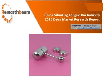 China Vibrating Tongue Bar Industry 2016 Deep Market Research Report