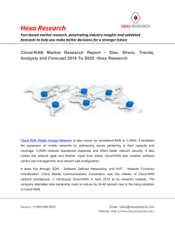Cloud-RAN Market Size - Global Industry Analysis, Share, Trends, Growth And Forecast, 2014 To 2020