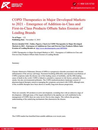 Chronic Obstructive Pulmonary Disease (COPD) Therapeutics in Major Developed Markets Trends to 2021: Emergence of Addition-in-Class and First-in-Class Products Offsets Sales Erosion of Leading Brands