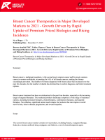 Breast Cancer Therapeutics in Major Developed Markets to 2021 Research Report- Growth Driven by Rapid Uptake of Premium Priced Biologics and Rising Incidence