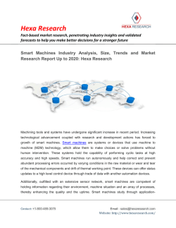 Smart Machines Market Size, Share, Analysis, Growth and Forecasts to 2020 : Hexa Research