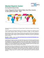 Cancer Diagnostics Device Market Share, Size, Price, Growth, Trends and Forecast 2016 - 2020
