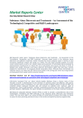 Substance Abuse Deterrents and Treatments - An Assessment of the Technological, Competitive and R&D Landscape: Market Reports Center