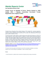 Nuclear Power in Republic of Korea, Market Outlook to 2030, Update 2016 - Capacity, Generation, Investment Trends, Regulations and Company Profiles: Market Reports Center