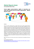 Carrier digital communications: Agility in innovative use cases will maximize service provider opportunities