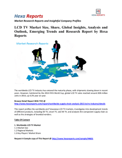 LCD TV Market Size, Analysis and Emerging Trends: Hexa Reports