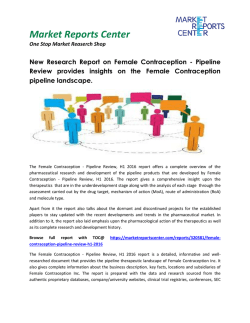 Female Contraception - Pipeline Review, H1 2016 Market Share, Size, Global Insights and Future Outlook