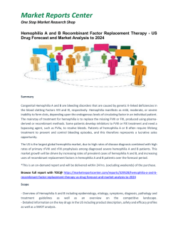 Hemophilia A and B Recombinant Factor Replacement Therapy - US Drug Forecast and Market Analysis to 2024