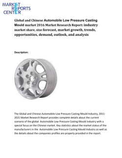 Global and Chinese Automobile Low Pressure Casting Mould Market - Industry market trend, Analysis, Size, Share, Growth and Forecasts report 2016