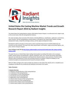 United States Die Casting Machine Market Share, Analysis and Outlook, Research Report 2016 by Radiant Insights