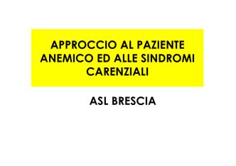 Approccio al paziente anemico ed alle sindromi