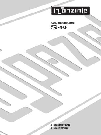 CATALOGO RICAMBI S40 SELETRON S40 ELETTRIK