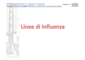 7. Teoria e Progetto dei Ponti - Linee di influenza