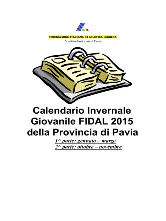 Calendario Provinciale Invernale Giovanile FIDAL Pavia 2015