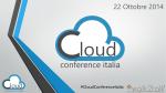 Scarica le slides - Cloud Conference Italia