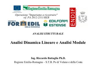 3.4 Analisi dinamica lineare e modale