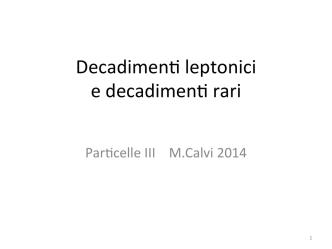 12.Decadimenti leptonici e rari